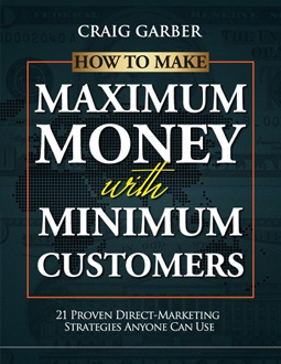 "Craig's the author of ""How To Make Maximum Money With Minimum Customers"""