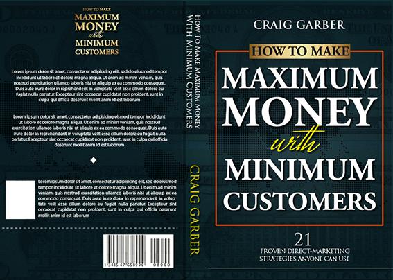 How To Make Maximum Money With Minimum Customers